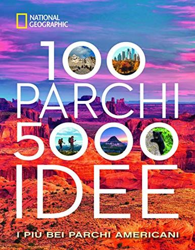 100 parchi 5000 idee pi bei parchi americani Ediz illustrata White Star 9788854042438 100 parchi 5000 idee pi bei parchi americani Ediz illustrata
