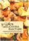 L'arte della cucina salutare. Guida pratica e completa alla cucina naturale secondo la med...