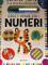 Gioco e imparo con i numeri. Prima scuola. Con gadget