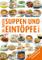 Suppen und Eintöpfe von A-Z: von Ajvar-Zucchini-Topf bis Zwiebelsuppe (German Edition)