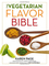 The Vegetarian Flavor Bible: The Essential Guide to Culinary Creativity With Vegetables, F...