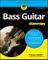 Bass Guitar For Dummies (For Dummies (Music)) (English Edition)