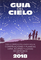 Guía del cielo 2018: Para la observación a simple vista de constelaciones y planetas, luna...