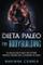 DIETA PALEO Per BODYBUILDING: 60 PIANI DI PASTO PALEO PER OTTNERE MUSCOLI, PERDERE PESO e...
