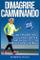 Dimagrire Camminando: Come Perdere Peso Senza Dieta E Stare In Salute Con 10'000 Passi Al...