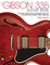 The Gibson 335 Guitar Book: Electric Semi-Solid Thinlines and the Players Who Made Them Fa...