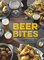 Beer Bites: Tasty Recipes and Perfect Pairings for Brew Lovers (English Edition)
