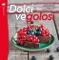Dolci vegolosi. Piccolo manuale di pasticceria vegana: tutte le basi e tante facili ricett...