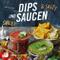Dips und Saucen – sweet & salty (German Edition)