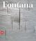 Lucio Fontana. Catalogo ragionato di sculture, dipinti, ambientazioni. Ediz. italiana e in...
