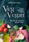Veg & Vegan. Cucina vegetariana e vegana. 300 ricette della tradizione regionale italiana....