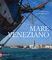 Mare veneziano. Ediz. illustrata